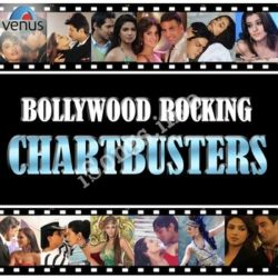 Bollywood Rocking Chartbusters Songs Free Download (Bollywood Rocking Chartbusters Movie Songs)