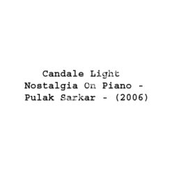 Candale Light Nostalgia On Piano Pulak Sarkar