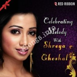 Celebrating Melody With Shreya Ghoshal Songs Free Download (Celebrating Melody With Shreya Ghoshal Movie Songs)