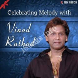 Celebrating Melody With Vinod Rathod Songs Free Download (Celebrating Melody With Vinod Rathod Movie Songs)