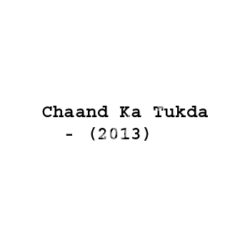 Chaand Ka Tukda Songs Free Download (Chaand Ka Tukda Movie Songs)