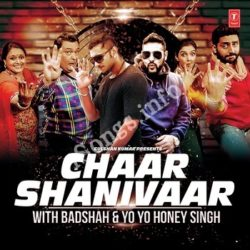 Chaar Shanivaar With Badshah And Yo Yo Honey Singh