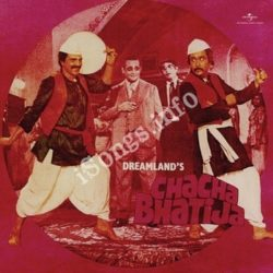 Chach Bhatija Songs Free Download (Chach Bhatija Movie Songs)