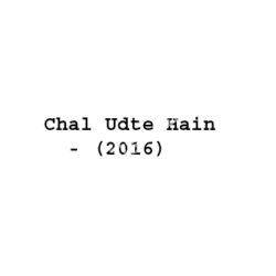 Chal Udte Hain Songs Free Download (Chal Udte Hain Movie Songs)