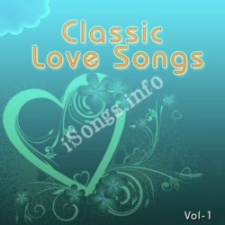 Classic Love Vol 1 Songs Free Download (Classic Love Vol 1 Movie Songs)