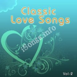 Classic Love Songs Vol 2 Songs Free Download (Classic Love Songs Vol 2 Movie Songs)