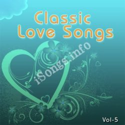 Classic Love Songs Vol 5 Songs Free Download (Classic Love Songs Vol 5 Movie Songs)