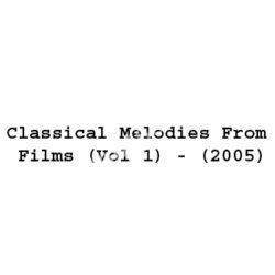 Classical Melodies From Films (Vol 1)