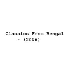 Classics From Bengal