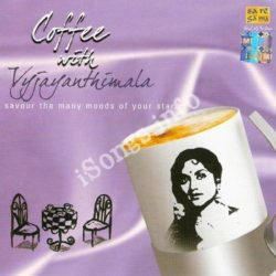 Coffee With Vyjayanthimala Songs Free Download (Coffee With Vyjayanthimala Movie Songs)