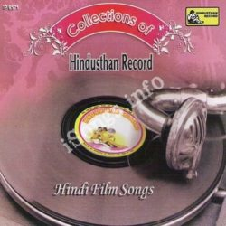 Collections Of Hindsthan Record Hindi Film Songs Songs Free Download (Collections Of Hindsthan Record Hindi Film Songs Movie Songs)