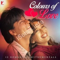 Colours Of Love - 12 Romantic Instrumentals Songs Free Download (Colours Of Love – 12 Romantic Instrumentals Movie Songs)