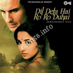 Dil Deta Hai Ro Ro Duhai Songs Free Download (Dil Deta Hai Ro Ro Duhai Movie Songs)