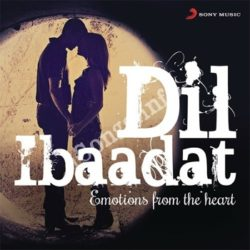 Dil Ibaadat (Emotions From The Heart) Songs Free Download (Dil Ibaadat (Emotions From The Heart) Movie Songs)