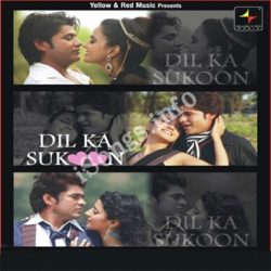 Dil Ka Sukoon Songs Free Download (Dil Ka Sukoon Movie Songs)