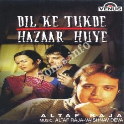 Dil Ke Tukde Hazaar Hue Altaaf Raja Songs Free Download (Dil Ke Tukde Hazaar Hue Altaaf Raja Movie Songs)