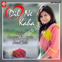 Dil Ne Kaha Songs Free Download (Dil Ne Kaha Movie Songs)
