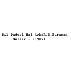 Dil Padosi Hai AshaR.D.BuramanGulzar Songs Free Download (Dil Padosi Hai AshaR.D.BuramanGulzar Movie Songs)
