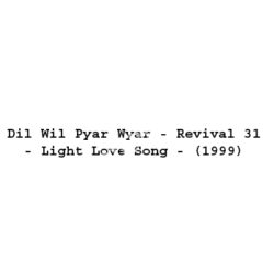 Dil Wil Pyar Wyar - Revival 31 - Light Love Song Songs Free Download (Dil Wil Pyar Wyar – Revival 31 – Light Love Song Movie Songs)