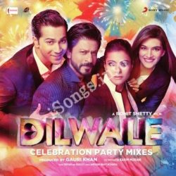 Dilwale Celebration Party Mixes Songs Free Download (Dilwale Celebration Party Mixes Movie Songs)