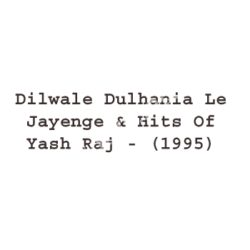 Dilwale Dulhania Le Jayenge & 1942 A Love Story Songs Free Download (Dilwale Dulhania Le Jayenge & 1942 A Love Story Movie Songs)