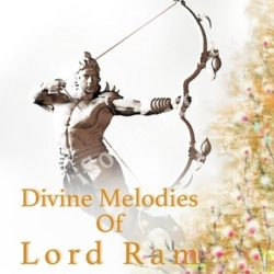 Divine Melodies Of Lord Ram Songs Free Download (Divine Melodies Of Lord Ram Movie Songs)