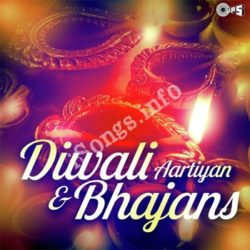 Diwali Aartiyan And Bhajans