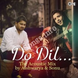 Do Dil The Acoustic Mix Songs Free Download (Do Dil The Acoustic Mix Movie Songs)