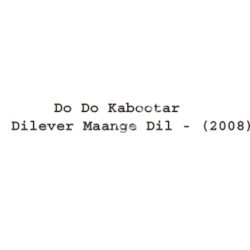Do Do Kabootar - Dilever Maange Dil Songs Free Download (Do Do Kabootar – Dilever Maange Dil Movie Songs)