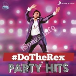Do The Rex Party Hits Songs Free Download (Do The Rex Party Hits Movie Songs)