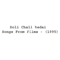 Doli Chali Bedai Songs From Films Songs Free Download (Doli Chali Bedai Songs From Films Movie Songs)