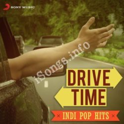 Drive Time Indipop Hits Songs Free Download (Drive Time Indipop Hits Movie Songs)