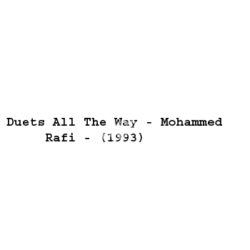 Duets All The Way Mohammed Rafi Songs Free Download (Duets All The Way Mohammed Rafi Movie Songs)