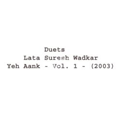 Duets Lata Suresh Wadkar Yeh Aank Vol 1 Songs Free Download (Duets Lata Suresh Wadkar Yeh Aank Vol 1 Movie Songs)