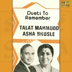 Duets To Remember Asha Bhosle And Talat Mahmood Songs Free Download (Duets To Remember Asha Bhosle And Talat Mahmood Movie Songs)