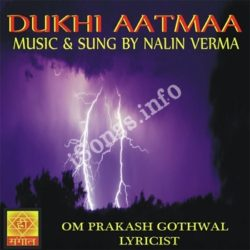Dukhi Aatmaa Songs Free Download (Dukhi Aatmaa Movie Songs)