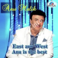 East Aur West Anu Is The Best