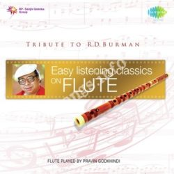 Easy Listening Classics On Flute - Tribute To R D Burman Songs Free Download (Easy Listening Classics On Flute – Tribute To R D Burman Movie Songs)