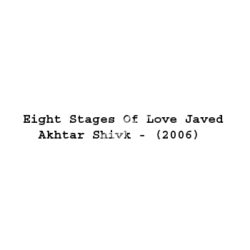 Eight Stages Of Love Javed Akhtar Shivk Songs Free Download (Eight Stages Of Love Javed Akhtar Shivk Movie Songs)