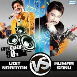 Evergreen 90s – Kumar Sanu Vs Udit Narayan