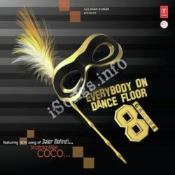 Everybody On Dance Floor Groove 8 Songs Free Download (Everybody On Dance Floor Groove 8 Movie Songs)