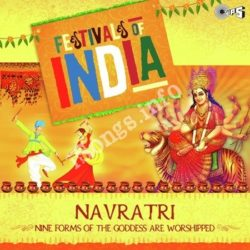 Festival Of India - Navratri Songs Free Download (Festival Of India – Navratri Movie Songs)