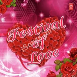 Festival Of Love Songs Free Download (Festival Of Love Movie Songs)