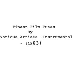 Finest Film Tunes By Various Artists -Instrumental Songs Free Download (Finest Film Tunes By Various Artists -Instrumental Movie Songs)