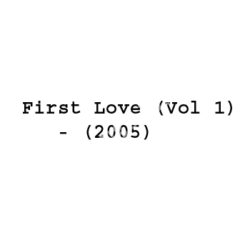 First Love (Vol 1) Songs Free Download (First Love (Vol 1) Movie Songs)