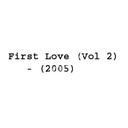 First Love (Vol 2) Songs Free Download (First Love (Vol 2) Movie Songs)