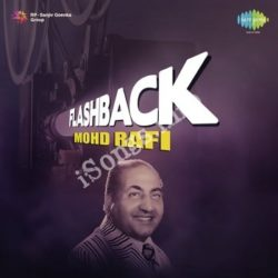 Flashback Mohammed Rafi Songs Free Download (Flashback Mohammed Rafi Movie Songs)