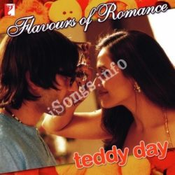 Flavours Of Romance - Teddy Day Songs Free Download (Flavours Of Romance – Teddy Day Movie Songs)