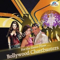 For The Dance Floor - Bollywood Chartbusters Songs Free Download (For The Dance Floor – Bollywood Chartbusters Movie Songs)