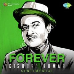 Forever Kishore Kumar Sentimental Songs Free Download (Forever Kishore Kumar Sentimental Movie Songs)